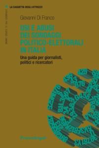 usi-e-abusi-dei-sondaggi-politico-elettorali-in-italia-una-guida-per-giornalisti-politici-e-ricercatori-giovanni-di-franco-copertina